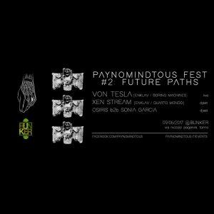 PAYNOMINDTOUS.IT PAYNOMINDTOUS_Fest#2: Future Paths @ Bunker, Turin   09/06/17