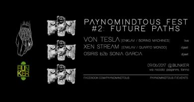 PAYNOMINDTOUS_Fest#2: Future Paths @ Bunker, Turin | 09/06/17 | PAYNOMINDTOUS.IT
