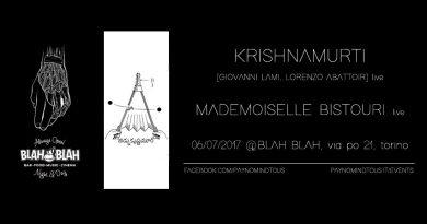 Krishnamurti [Lami + Abattoir] LIVE DEBUT • Mademoiselle Bistouri LIVE @BlahBlah, Turin, 06/07/17 | PAYNOMINDTOUS.IT 3