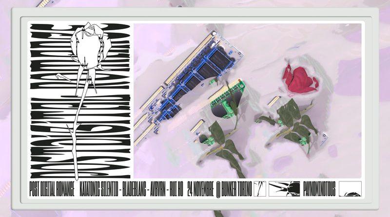 Postdigital Romance w/ Rui Ho, Avbvrn, Katatonic Silentio, Bladeblanc @ Bunker, Torino | 24/11/18 | PAYNOMINDTOUS.IT 2